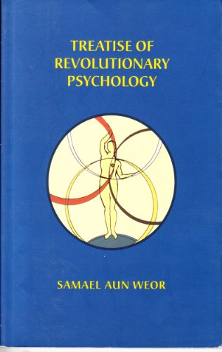 TREATISE OF REVOLUTIONARY PSYCHOLOGY: WEOR, SAMAEL AUN