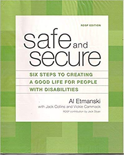 Safe and Secure: Six Steps to Creating a Good Life for People with Disabilities (ICBC Edition): Al ...