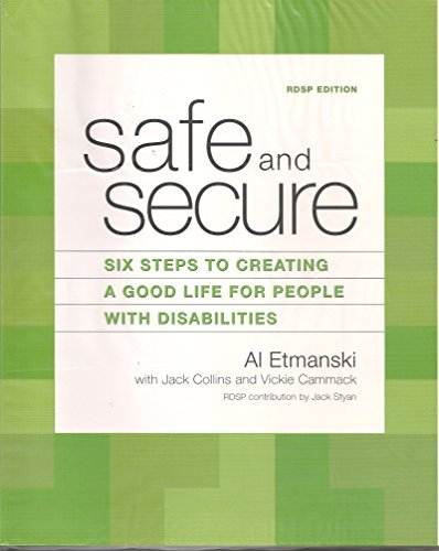 Safe and Secure: Six Steps to Creating: Al Etmanski, Vicki