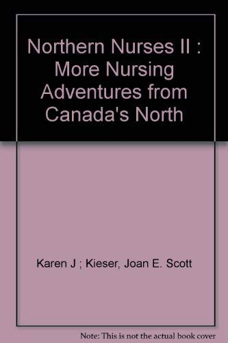 Northern Nurses II : More Nursing Adventures: Karen J ;