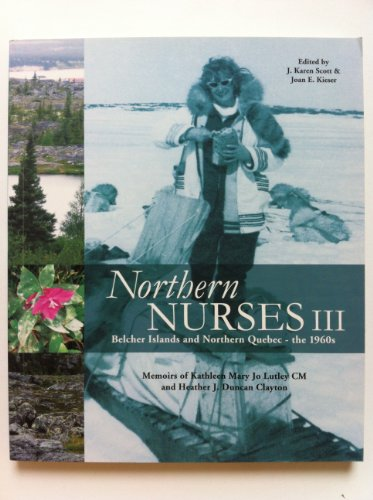 Northern Nurses III : Belcher Islands &: Scott, Karen J