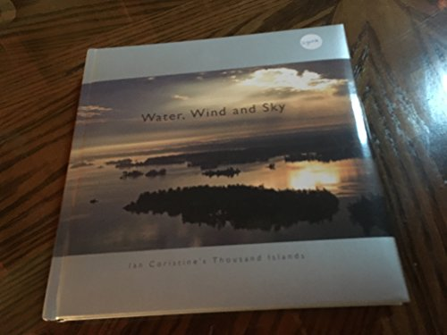 Water, Wind and Sky : Ian Coristine's Thousand Islands