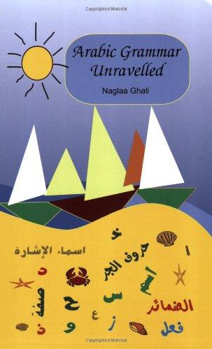 9780973051223: Arabic Grammar Unravelled