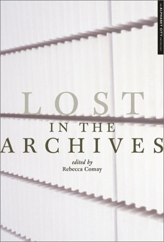 Lost in the Archives: Jacques Derrida; Gustave Flaubert; Editor-Rebecca Comay