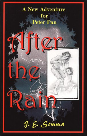 9780973063905: After the Rain: a New Adventure for Peter Pan