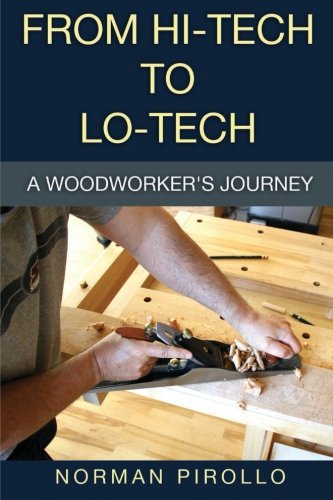 9780973071054: From Hi-Tech to Lo-Tech: A Woodworker's Journey