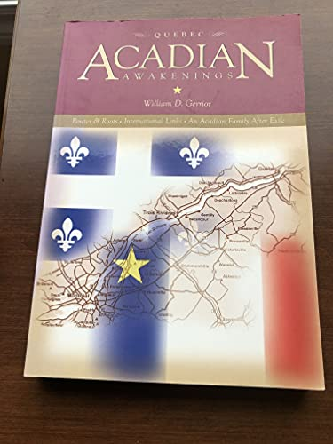 9780973078145: Acadian Awakenings: Roots & Routes, International Links, an Acadian Family in Exile