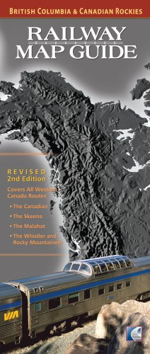 9780973089714: Railway Map Guide: British Columbia & Canadian Rockies (Revised 2nd Edition)
