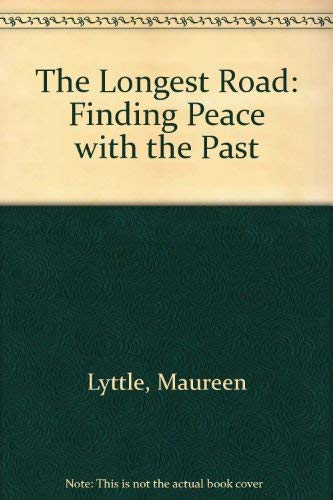 The Longest Road: Finding Peace with the: Maureen Lyttle