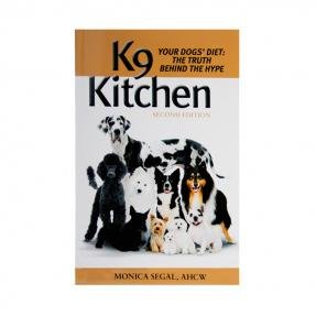 K9 Kitchen Your Dogs' Diet: The Truth: Monica Segal