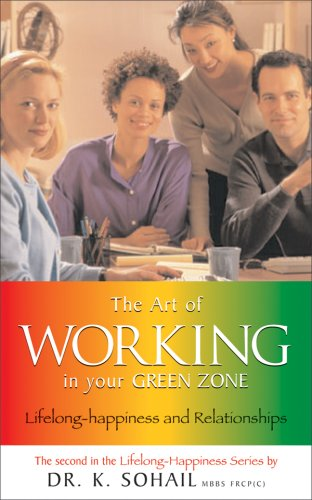 The Art of Working in Your Green Zone (Life-Long Happiness and Relationships Series) (097309494X) by Sohail, Khalid; Davis, Bette