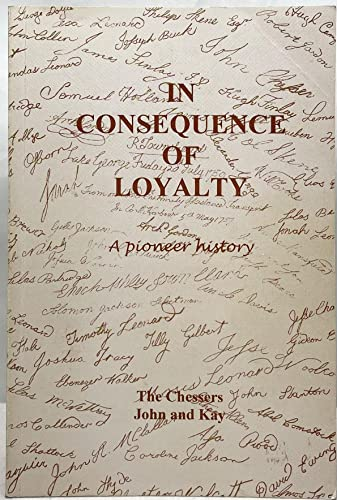 In Consequence of Loyalty; a pioneer History