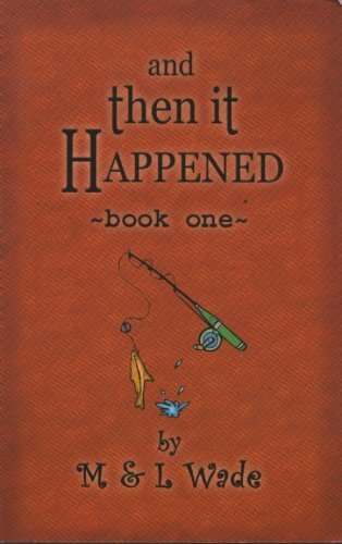 9780973117806: And Then It Happened: Book One