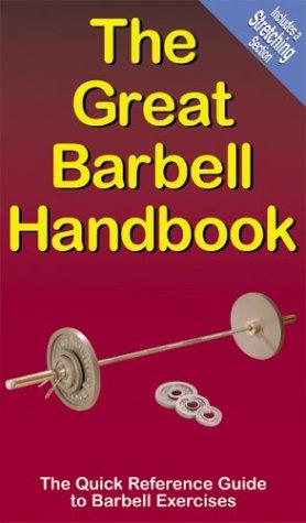 9780973126211: The Great Barbell Handbook
