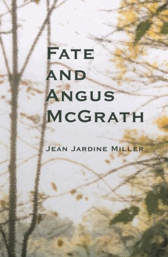 Fate and Angus McGrath: Miller, Jean Jardine