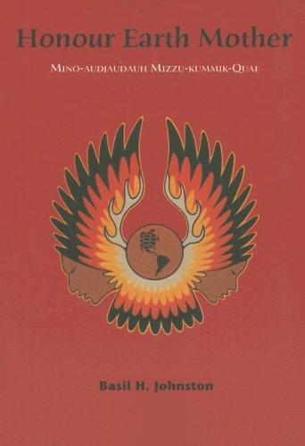 Honour Earth Mother: Johnston, Basil H.