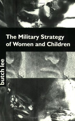 The Military Strategy Of Women And Children: Butch Lee