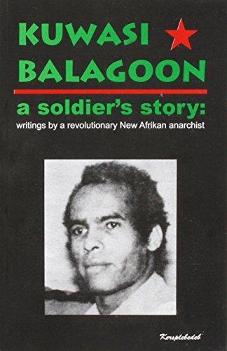 Kuwasi Balagoon: A Soldier's Story: Writings by: Kuwasi Balagoon