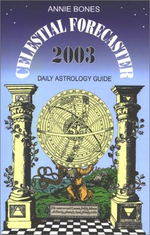 Celestial Forecaster 2003: Annie Bones
