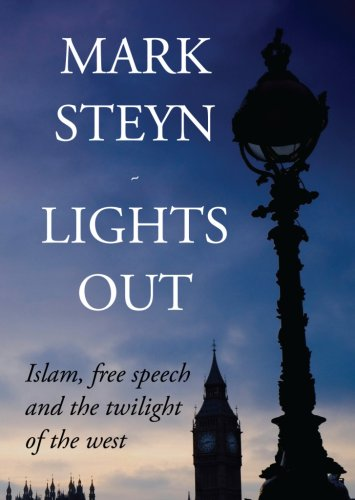 9780973157055: Lights Out: Islam, Free Speech And The Twilight Of The West