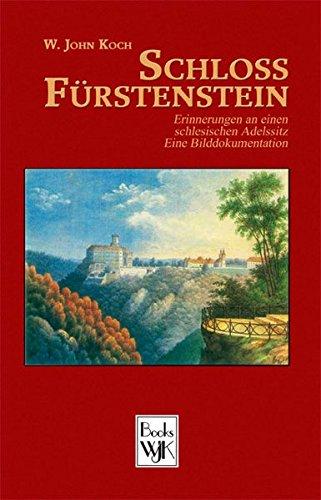 9780973157949: Schloss Furstenstein: Erinnerugen an Einen Schlesischen Adelssitz
