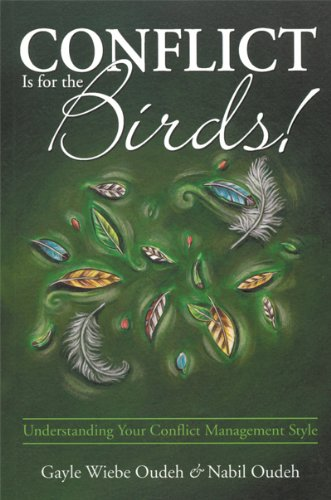 9780973164626: Conflict Is for the Birds! Understanding Your Conflict Management Style
