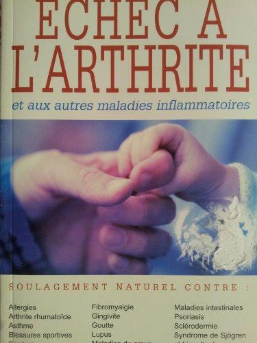 9780973180350: ECHEC A L'ARTHRITE et aux autres maladies inflammatoires