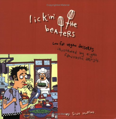 Lickin' The Beaters: Low Fat Vegan Desserts: Moffat, Siue