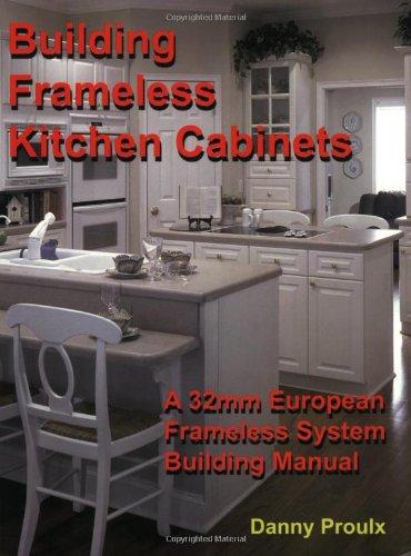 9780973186901: Building Frameless Kitchen Cabinets