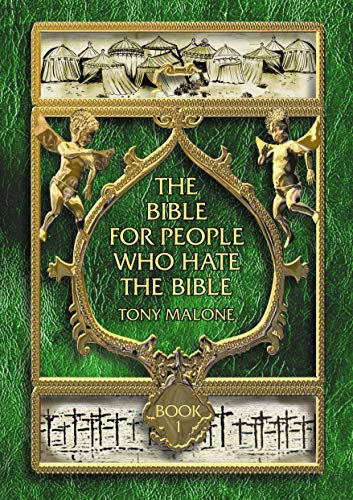 The Bible For People Who Hate the: Tony Malone