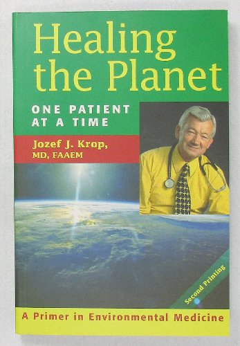 Healing the Planet : One Patient at: Krop, Jozef J.