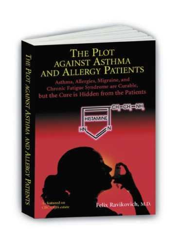 The Plot Against Asthma and Allergy Patients: Felix Ravikovich