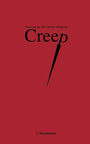 9780973195644: Creep: You're On My Hit List For Calling Me Creep
