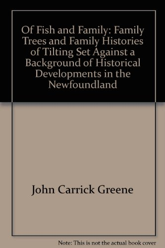 9780973205909: Of Fish and Family: Family Trees and Family Histories of Tilting, Set Against a Background of Historical Developments in the Newfoundland