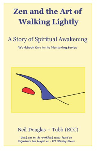 9780973212730: Zen and the Art of Walking Lightly: A Story of Spiritual Awakening