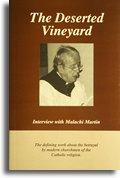 The Deserted Vineyard: Interview with Malachi Martin: Martin, Malachi