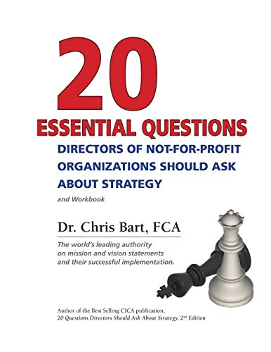 20 Essential Questions Directors of Not-For-Profit Organizations Should Ask about Strategy: Bart, ...
