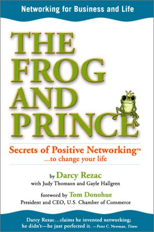 9780973226508: The Frog and Prince: Secrets of Positive Networking To Change Your Life