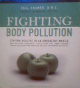 9780973251104: Fighting Body Pollution: Staying Healthy in an Unhealthy World
