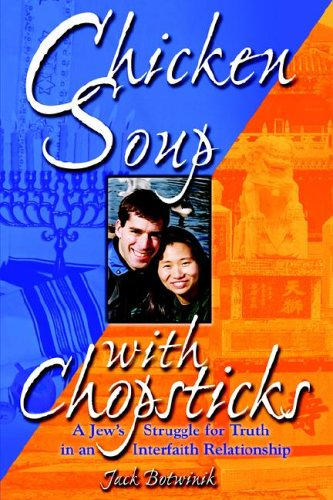 Chicken Soup with Chopsticks: A Jew's Struggle for Truth in an Interfaith Relationship: ...
