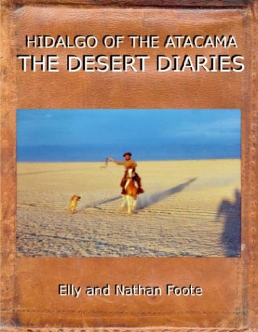 9780973253917: Hidalgo: The Desert Diaries: 100 Days Across the Atacama