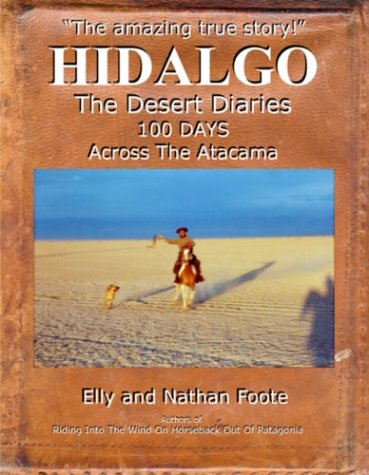 9780973253924: Hidalgo: The Desert Diaries- 100 Days Across the Atacama