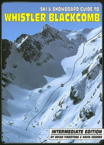 9780973259339: Ski & Snowboard Guide to Whistler Blackcomb: Intermediate Edition