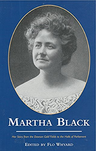 Martha Black: Her Story from the Dawson