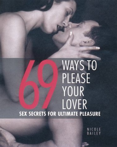 69 Ways to Please Your Lover: Bailey, Nicole