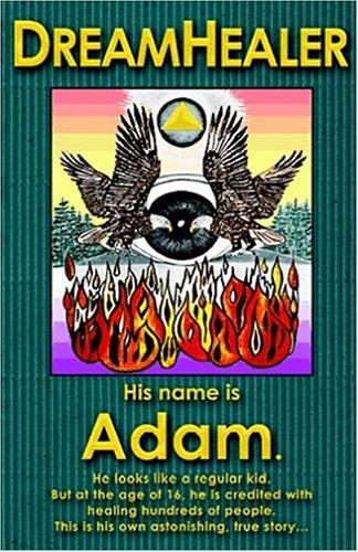 9780973274806: Dream Healer: His name is Adam
