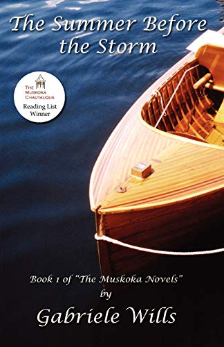 "The Summer Before The Storm: Book 1 of  ""The Muskoka Novels"": Wills, Gabriele"