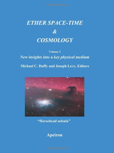 9780973291186: Ether Space-time and Cosmology: New Insights into a Key Physical Medium: 2