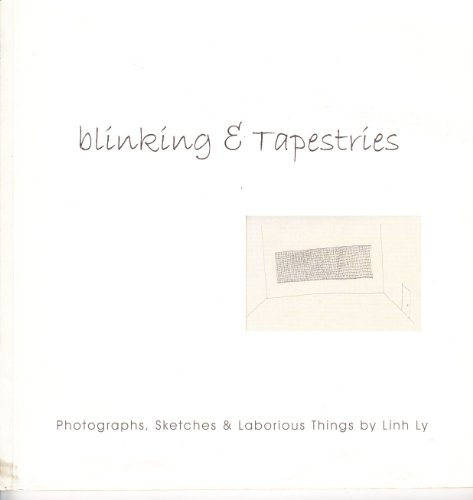 Blinking & Tapestries | Photographs, Sketches & Laborious Things [Paperback] .