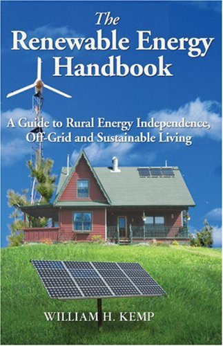 9780973323320: The Renewable Energy Handbook: A Guide to Rural Energy Independence, Off-grid And Sustainable Living